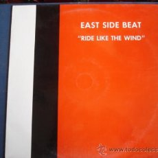 Discos de vinilo: EAST SIDE BEAT RIDE LIKE THE WIND. Lote 35530328