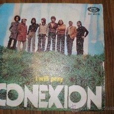 Discos de vinilo: CONEXION - I WILL PRAY - DONT LET ME BE MISUNDERSTOOD. Lote 35533020
