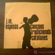Discos de vinilo: CANÇONS TRADICIONALS CATALANES-J.M.ESPINAS EDIGSA 1962-LA PRESÓ DE LLEIDA-LA CANÇO DEL LLADRE. Lote 35538410