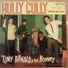 Discos de vinilo: TONY RONALD Y SUS KRONERS HULLY GULLY EP SPAIN 1963. Lote 42808086