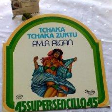 Discos de vinilo: AÑO 1978.- AYLA ALGAN .- TCHAKA TCHAKA ZUKTU. Lote 35582936