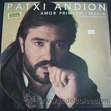 Discos de vinilo: * AMOR PRIMERO – MARÍA Y OTROS GRANDES ÉXITOS. PATXI ANDION. EDITADO POR EPIC EN 1986. . Lote 35588971