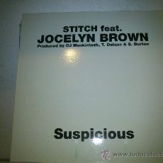 Discos de vinilo: STITCH FEAT. JOCELYN BROWN: SUSPICIOUS. Lote 35596001