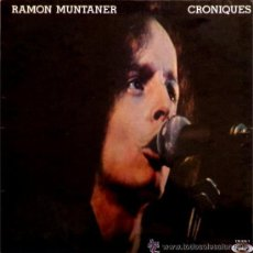 Discos de vinilo: RAMON MUNTANER / CRONIQUES 1977 !! MOVIPLAY !! DOBLE CARPETA !! IMPECABLE !!!!!. Lote 35621865