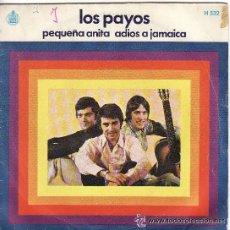 Discos de vinilo: == SN13 - LOS PAYOS - PEQUEÑA ANITA / ADIOS A JAMAICA. Lote 35671989