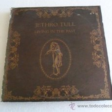Discos de vinilo: JETHRO TULL - LIVING IN THE PAST 2 LP'S MADE IN ENGLAND DISCO MUY DOCUMENTADO. Lote 35705221