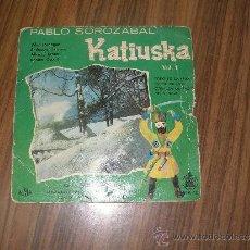 Discos de vinilo: PABLO SOROZABAL - KATIUSKA VOL 1. Lote 35685155
