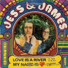 Discos de vinilo: JESS & JAMES: LOVE IS A RIVER (SINGLE DE 1969). Lote 35721703