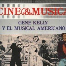 Discos de vinilo: CINE & MÚSICA, Nº 15 - GENE KELLY Y EL MÚSICAL AMERICANO. Lote 35736681