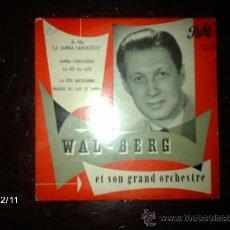 Discos de vinilo: WAL - BERG ET SON GRAND ORCHESTRE - SAMBA FANTASTIQUE +3 . Lote 35776022