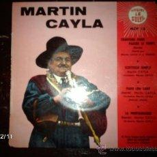 Discos de vinilo: MARTIN CAYLA - CHANTONS POUR PASSER LE TEMPS +3 . Lote 35776268