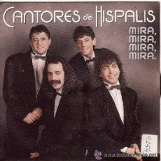 Discos de vinilo: == SB398 - CANTORES DE HISPALIS - MIRA, MIRA, MIRA. Lote 35769219