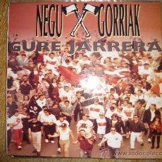 Discos de vinilo: NEGU GORRIAK-GURE JARRERA. Lote 35788296