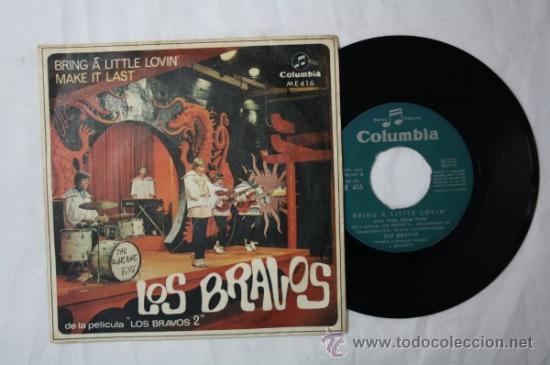 SINGLE LOS BRAVOS - BRING A LITTLE LOVING/ MAKE IT LAST - COLUMBIA DEPOSITO 1967 (Música - Discos - Singles Vinilo - Grupos Españoles 50 y 60)