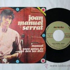 Discos de vinilo: SINGLE JOAN MANUEL SERRAT - MANUEL/ POCO ANTES DE QUE DEN LAS DIEZ - NOVOLA DEPOSITO 1968. Lote 35795588
