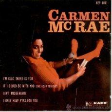 Discos de vinilo: CARMEN MC RAE - I'M GLAD THERE IS YOU + 3 - EP DENMARK EX / G. Lote 35796851