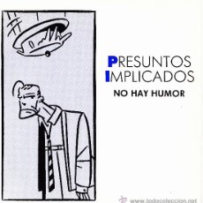 Discos de vinilo: PRESUNTOS IMPLICADOS-NO HAY HUMOR SINGLE VINILO 1990 PROMOCIONAL SPAIN. Lote 289816108