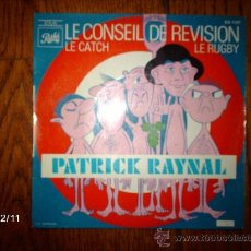 Discos de vinilo: PATRICK RAYNAL (COMICO FRANCES) - LE CONSEIL DE REVISION +2. Lote 35804556