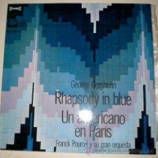 Discos de vinilo: FRANCK POURCEL - RAPSODY IN BLUE -- UN AMERICANO EN PARIS. Lote 35805122