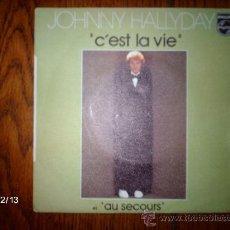 Discos de vinilo: JOHNNY HALLYDAY - C´EST LA VIE + AU SECOURS . Lote 35871735