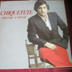Discos de vinilo: +++LP-VINILO-CHIQUETETE-APRENDE A SOÑAR-1982-.. Lote 36190578