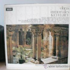 Discos de vinilo: OBRAS INMORTALES KETELBEY. Lote 35821809