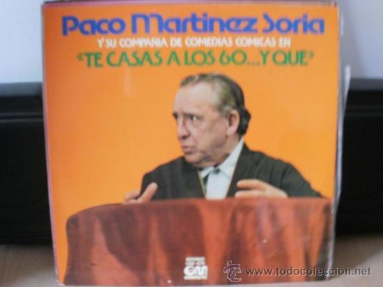 PACO MARTINEZ SORIA Y SU COMPAÑIA TE CASAS A LOS 60 ... Y QUE (Música - Discos - LP Vinilo - Otros estilos)