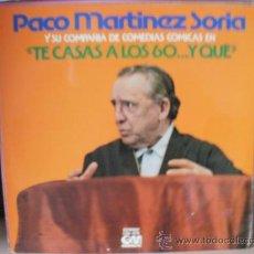 Discos de vinilo: PACO MARTINEZ SORIA Y SU COMPAÑIA TE CASAS A LOS 60 ... Y QUE. Lote 35821811