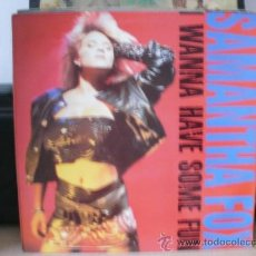 Discos de vinilo: SAMANTHA FOX I WANNA HAVE SOME FUN 1. Lote 35821815