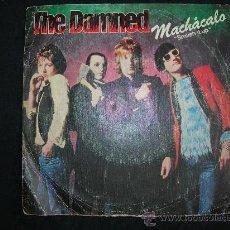 Discos de vinilo: SINGLE DAMNED // MACHACALO - LADRON // SELLO CHISWICK ESPAÑA. Lote 35842973