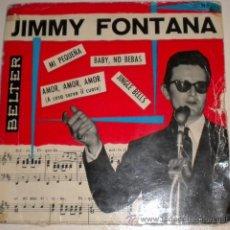 Discos de vinilo: JIMMY FONTANA - MI PEQUEÑA - BABY , NO BEBAS - JINGLE BELLS ... BELTER 1.960. Lote 35859360