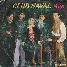 Discos de vinilo: CLUB NAVAL: AÚN (SINGLE DE 1984). Lote 35867780
