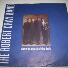 Discos de vinilo: THE ROBERT CRAY BAND DON'T BE AFRAID OF THE DARK / AT LAST (1988 MERCURY HOLLAND). Lote 35887123
