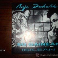 Discos de vinilo: ANJE DUHALDE (EX ERROBI) SU GAINEAN + ISILEAN . Lote 35915143
