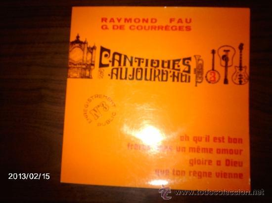 RAYMOND FAU - CANTIQUES POUR AUJOURD´HUI (Música - Discos de Vinilo - EPs - Otros estilos)