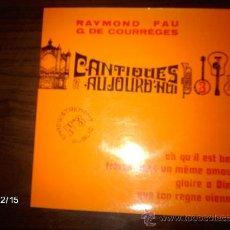 Discos de vinilo: RAYMOND FAU - CANTIQUES POUR AUJOURD´HUI. Lote 35921655