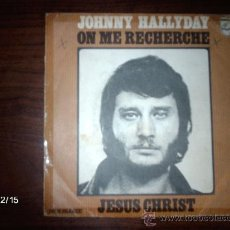 Discos de vinilo: JOHNNY HALLYDAY - ON ME RECHERCHE + JESUS CHRIST . Lote 35964158