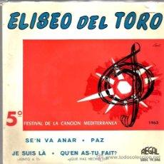 Discos de vinilo: EP ELISEO DEL TORO : SE´N VA ANAR ( 5 FESTIVAL DE LA CANCION MEDITERRANEA ) . Lote 35894379