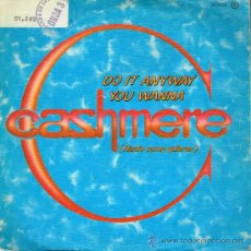 Discos de vinilo: CASHMERE - DO IT ANYWAY YOU WANNA (2 VERSIONES) - SINGLE 1983 - PROMO. Lote 35947108