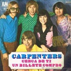 Discos de vinilo: CARPENTERS - CERCA DE TI / UN BILLETE COMPRO - SINGLE 1970. Lote 35953695