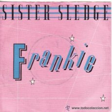 Discos de vinilo: ** SB187 - SISTER SLEDGE - FRANKIE / HOLD OUT POPPY. Lote 35905532