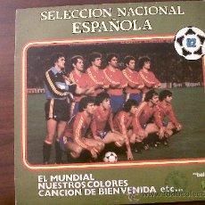 Discos de vinilo: LP SELECCION NACIONAL ESPAÑOLA-DON BALON 82-EL MUNDIAL-NUESTROS COLORES-CANCION DE BIENVENIDA ETC.... Lote 35914121