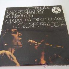 Discos de vinilo: MARIA DOLORES PRADERA AMARRADITOS,LAFLOR DE LA CANELA. Lote 35922338