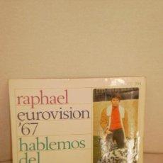 Discos de vinilo: RAPHAEL EUROVISION 1967 HABLEMOS DEL AMOR. Lote 35922504