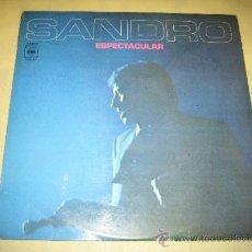 Discos de vinilo: SANDRO - ESPECTACULAR - 1972. Lote 35955702