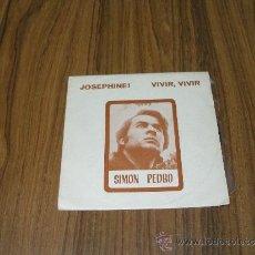 Discos de vinilo: SIMON PEDRO - JOSEPHINE - VIVIR, VIVIR. Lote 35982214