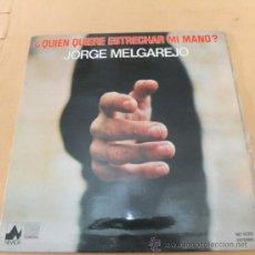 Discos de vinilo: JORGE MELGAREJO-¿QUIEN QUIERE ESTRECHAR MI MANO-PORTADA ABIERTA-LP1978. Lote 35989759