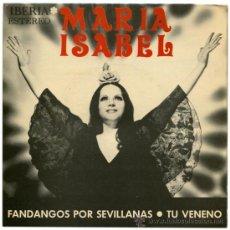 Discos de vinilo: MARIA ISABEL - FANDANGOS POR SEVILLANAS - SG SPAIN 1975 - IBERIA SQRN 2129M. Lote 36014031