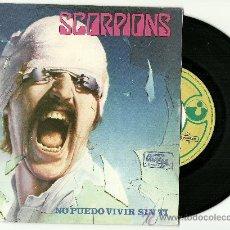 Discos de vinilo: SCORPIONS. NO PUEDO VIVIR SIN TI (VINILO SINGLE ESPAÑOL1982). Lote 36016680