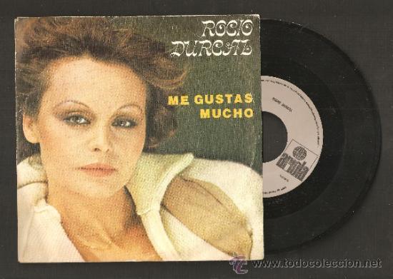 ROCIO DURCAL ME GUSTAS MUCHO (Música - Discos - Singles Vinilo - Solistas Españoles de los 70 a la actualidad)